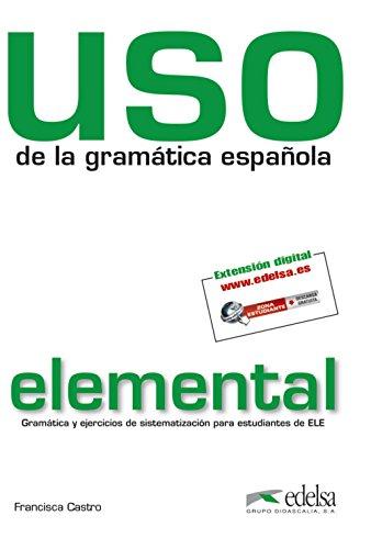 Uso de La Gramatica Espanola. Elemental
