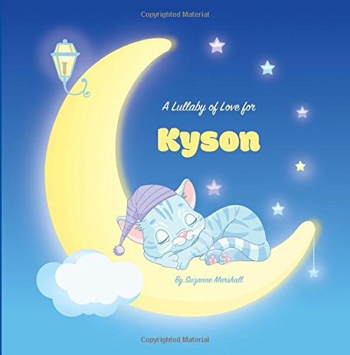 Download A Lullaby of Love for Kyson: Personalized Book, Bedtime Story & Sleep Book (Bedtime Stories, Sleep Stories, Gratitude Stories, Personalized Books, Personalized Baby Gifts) pdf epub