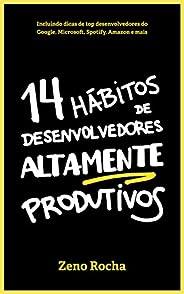 14 Hábitos de Desenvolvedores Altamente Produtivos