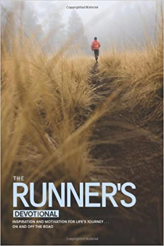 The Runners Devotional: Inspiration and Motivation for Life's Journey