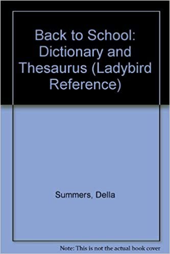 Back to School: Dictionary and Thesaurus (Ladybird Reference)