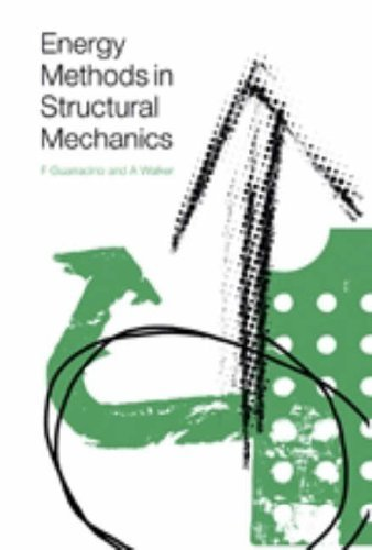 Energy Methods in Structural Mechanics: A Comprehensive Introduction to Matrix and Finite Element Methods of Analysis by Federico Guarracino (1999-01-01)