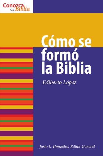 Como se formo la Biblia (Conozca Su Biblia) (Spanish Edition) (Know Your Bible (Spanish)) by Augsburg Books