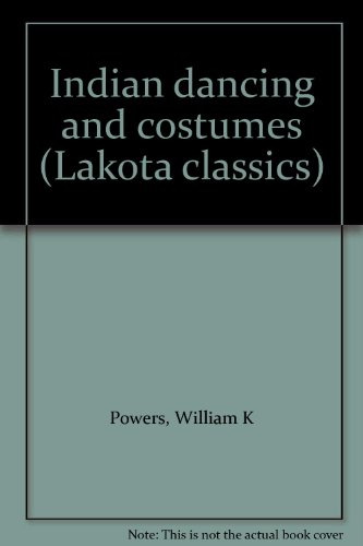 [Indian dancing and costumes (Lakota classics)] (North Indian Dance Costumes)