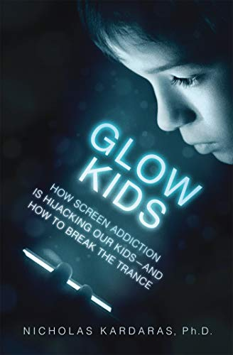 Image of Glow Kids: How Screen Addiction Is Hijacking Our Kids - and How to Break the Trance
