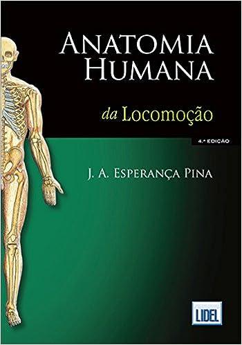 Anatomia Humana da Locomoção: Amazon.co.uk: PINA: 9789727576531: Books