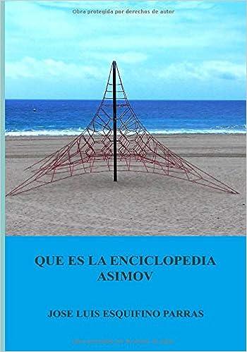 Que es la Enciclopedia Asimov: Enciclopedia de Ciencias e Historia: Amazon.es: Esquifino Parras, Jose Luis, Esquifino Parras, Jose Luis: Libros