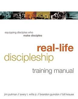 real life discipleship training manual equipping disciples who make rh amazon com Christian Discipleship real-life discipleship training manual equipping disciples who make disciples