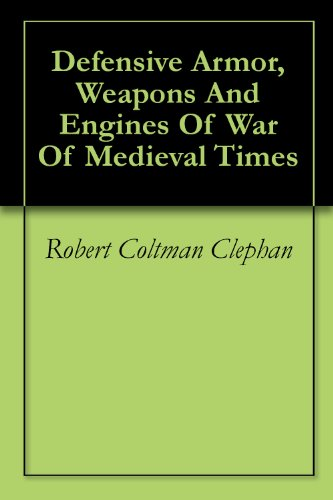 Defensive Armor, Weapons And Engines Of War Of Medieval Times