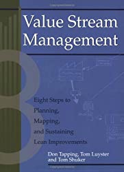 Value Stream Management: Eight Steps to Planning, Mapping, and Sustaining Lean Improvements (Create a Complete System for Lean Transformation!)