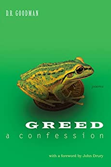 Greed: A Confession - Poems: Poems by D.R. Goodman (English Edition) por [Goodman, D.R.]