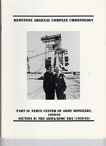 redstone-arsenal-complex-chronology-nerve-center-of-army-missilery-part-ii-section-b-the-abma-aomc-e