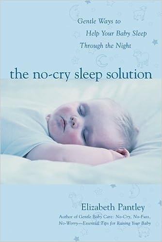 Gentle Ways to Help Your Baby Sleep Through the Night - Elizabeth Pantley