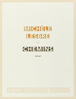 Chemins : roman, Lesbre, Michèle