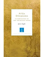 Atisa Dipamkara: Illuminator of the Awakened Mind
