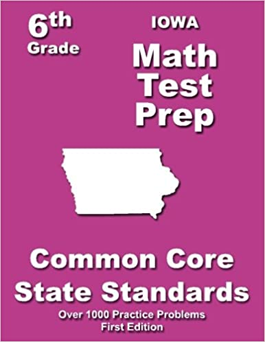 Iowa 6th Grade Math Test Prep: Common Core Learning Standards ...
