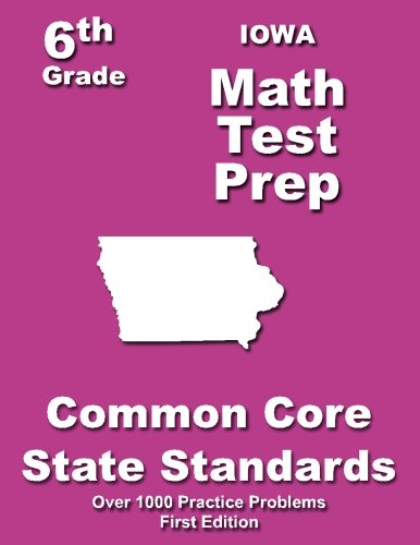 Iowa 6th Grade Math Test Prep: Common Core Learning Standards