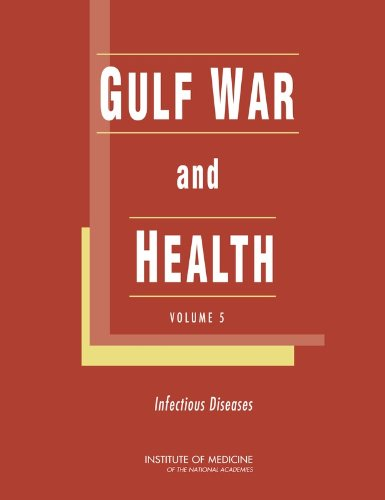 Gulf War and Health: Volume 5: Infectious Diseases (Veterans Health)