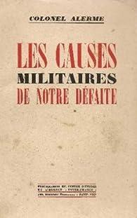 Les causes militaires de notre defaite par Michel Alerme