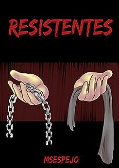 Resistentes (Spanish Edition) by [Espejo, MS]