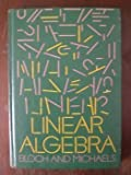 Linear Algebra, Bloch, Norman J. and Michaels, John G., 0070059063