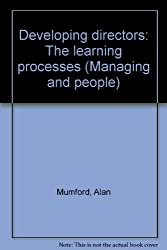 Developing directors: The learning processes (Managing and people)