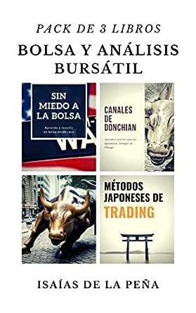 BOLSA Y ANÁLISIS BURSÁTIL: Pack de 3 libros: Sin miedo a la bolsa, Métodos japoneses de trading y Canales de Donchian eBook: de la Peña Balbuena, Isaías: Amazon.es: Tienda Kindle