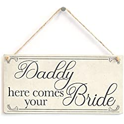"Daddy here Comes Your Bride Lovely Vintage Wood Plaque Sign for Son Or Daughter at Wedding 10"" x 5"""