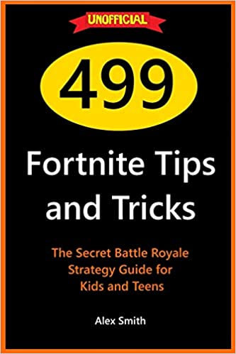 499 Fortnite Tips and Tricks: The Secret Battle Royale ...