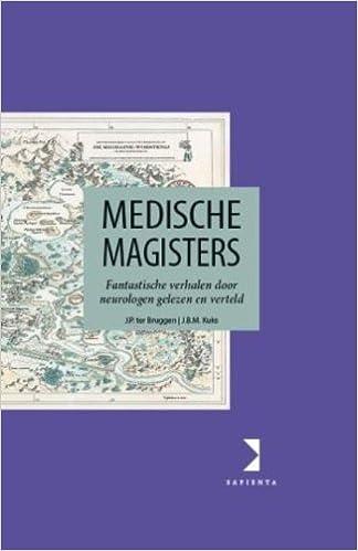Medische magisters: fantastische verhalen door neurlogen ...