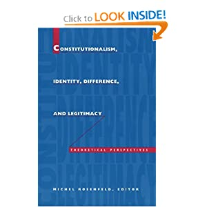 Constitutionalism, Identity, Difference, and Legitimacy: Theoretical Perspectives (Constitutional Conflicts S)