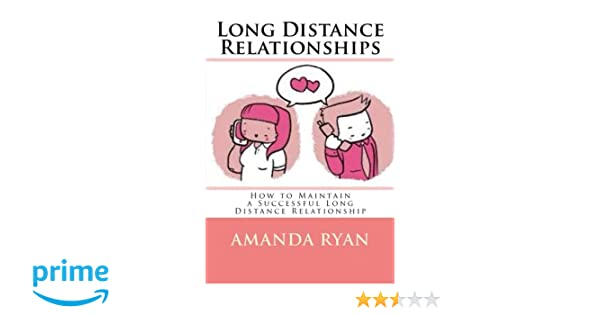 Long Distance Relationships: How to Maintain a Successful