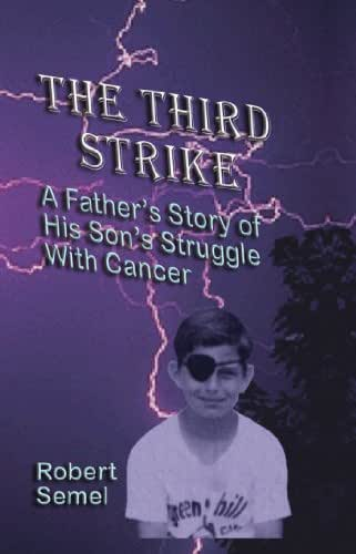 The Third Strike: A Father's Story of His Son's Struggle with Cancer