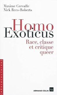 Homo Exoticus. Race, classe et critique queer par Maxime Cervulle