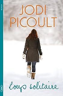 Loup Solitaire Jodi Picoult Babelio