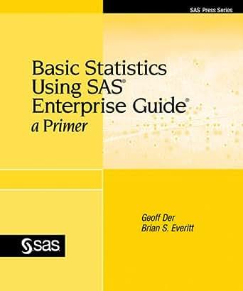 basic statistics using sas enterprise guide a primer ebook brian s everitt geoff. Black Bedroom Furniture Sets. Home Design Ideas