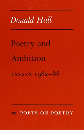 Poetry and Ambition: Essays 1982--88 (Poets on Poetry)
