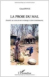 Proie du Mal Epopée au Coeur de l'Afrique Contemporaine