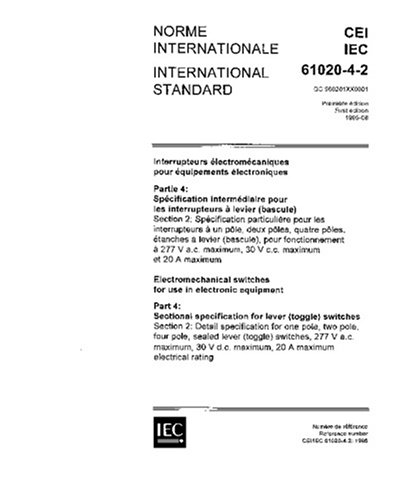 IEC 61020-4-2 Ed. 1.0 b:1995, Electromechanical switches for use in electronic equipment - Part 4: Sectional specification for lever (toggle) switches ... pole, sealed lever (toggle) switches, 277