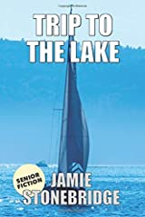 Trip To The Lake: Large Print Fiction for Seniors with Dementia, Alzheimer's, a Stroke or people who enjoy simplified stories (Senior Fiction) Paperback