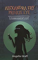 Alexandra Fry, Private Eye: Tutankhamun's Gift
