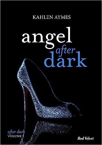 Angel after dark (2017) Vol.1 - Kahlen Aymes