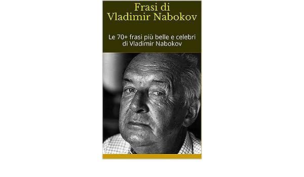 Amazon Com Frasi Di Vladimir Nabokov Le 70 Frasi Più