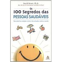 Os 100 Segredos Das Pessoas Saudáveis