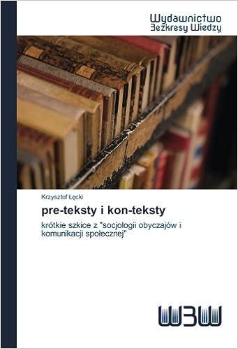 Pre Teksty I Kon Teksty Krótkie Szkice Z Socjologii