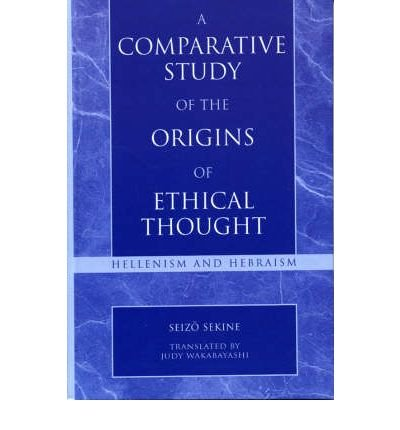 A Comparative Study of the Origins of Ethical Thought : Hellenism and Hebranism(Hardback) - 2005 Edition ebook