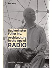 Buckminster Fuller Inc.: Architecture in the Age of Radio