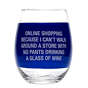 On-line Shopping...... Stemless Wine Glass.