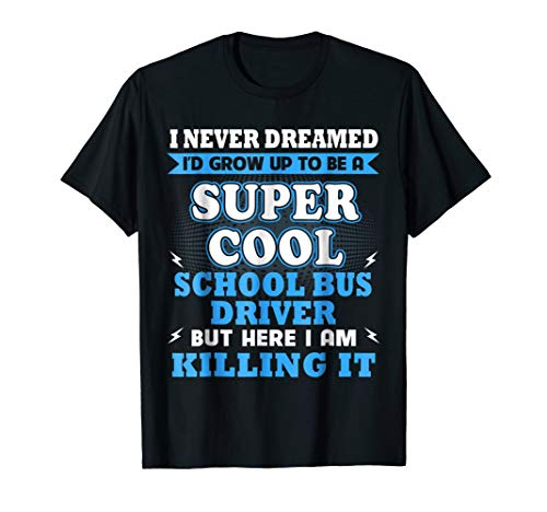Super Cool School Bus Driver Shirt Gift For Father's Day 201