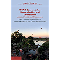 ASEAN Consumer Law Harmonisation and Cooperation: Achievements and Challenges (Integration through Law:The Role of Law and the Rule of Law in ASEAN Integration Book 18)